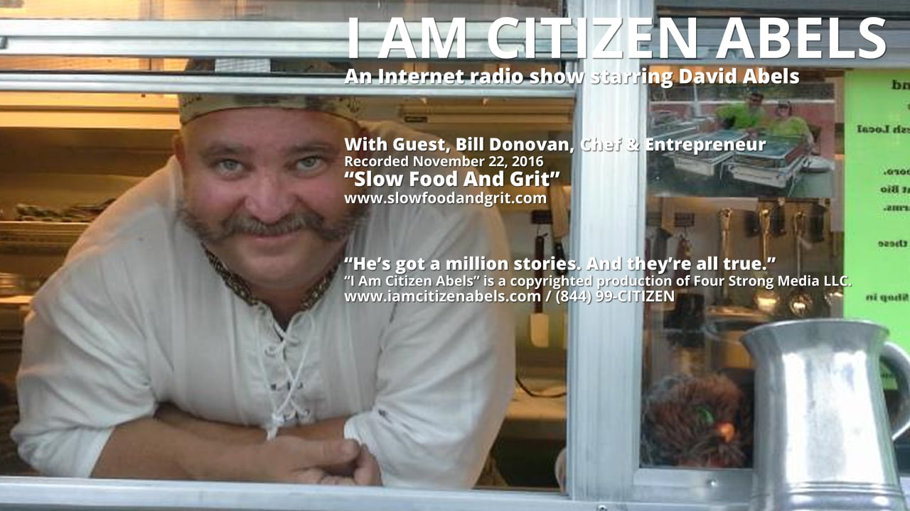 Slow Food And Grit, with Bill Donovan, Chef & Entrepreneur