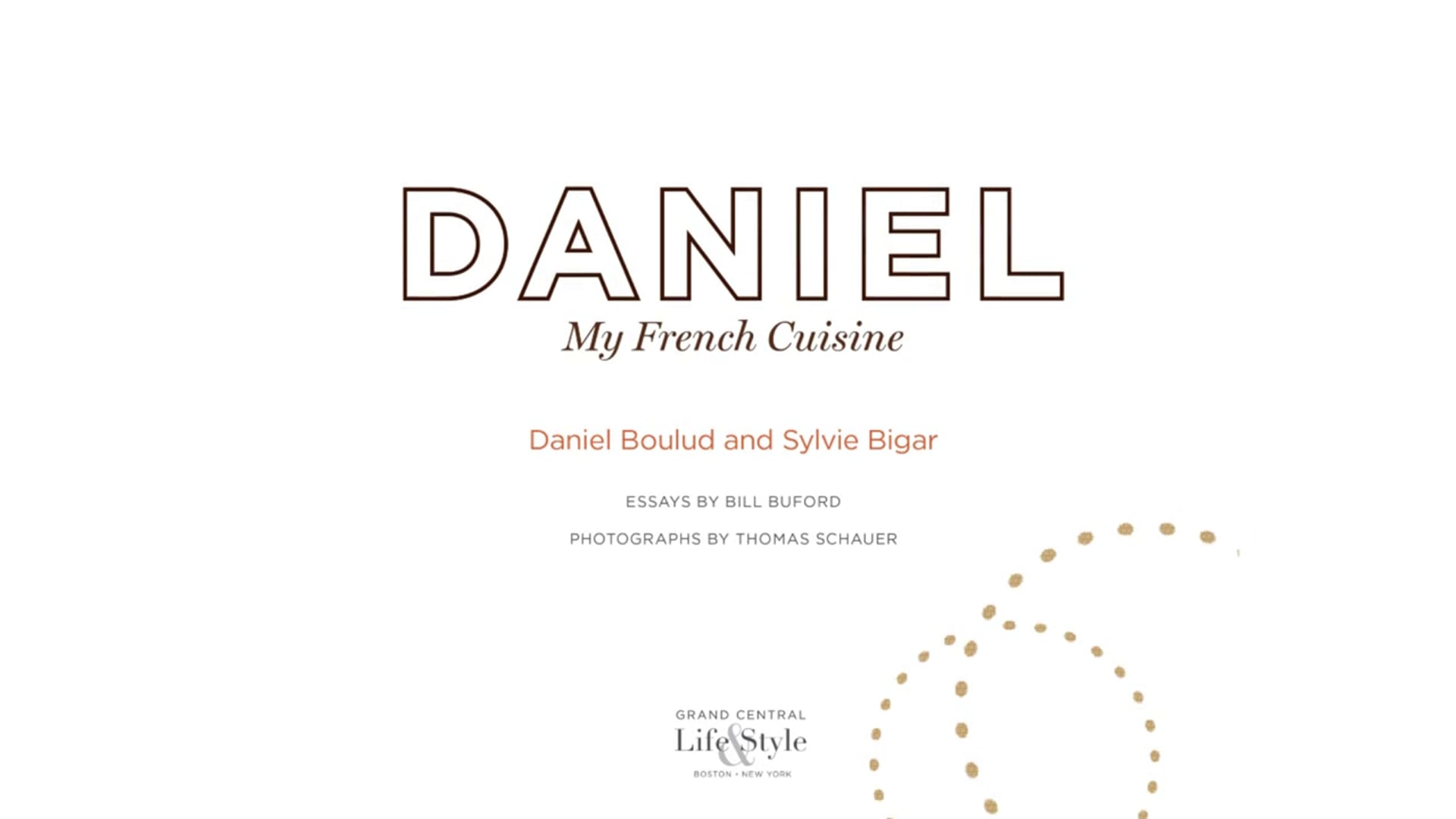 DANIEL BOULUD My French Cuisine - the making of the book